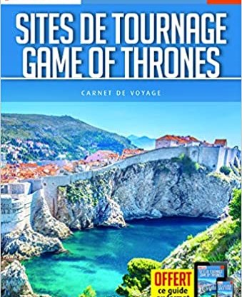 Sites de tournage Game of Thrones Petit futé